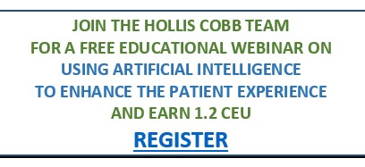 Join the Hollis Cobb Team for a Free Educational Webinar – Earn CEUs and Learn How Artificial Intelligence can Enhance the Patient Experience